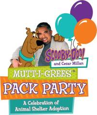 world famous canine scooby-doo and animal behaviorist cesar millan join forces with schools nationwide to host mutt-i-grees® pack parties in collaboration with north shore animal league america's 2014 tour for life